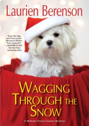 Wagging Through the Snow by Laurien Berenson (Hardcover)