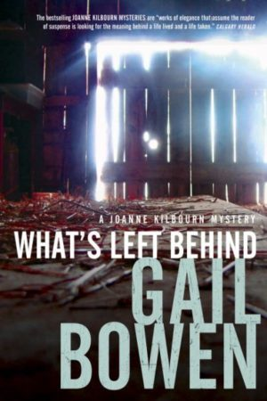 What's Left Behind - Gail Bowen