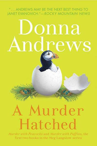 A Murder Hatched: Murder With Peacocks and Murder With Puffins by Donna Andrews