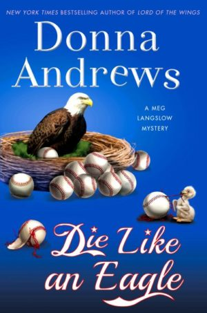 Die Like an Eagle by Donna Andrews (Hardcover)