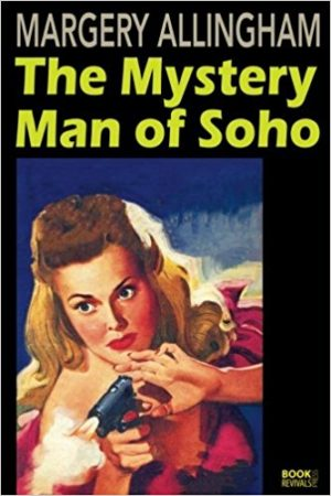 The Mystery Man of Soho by Margery Allingham