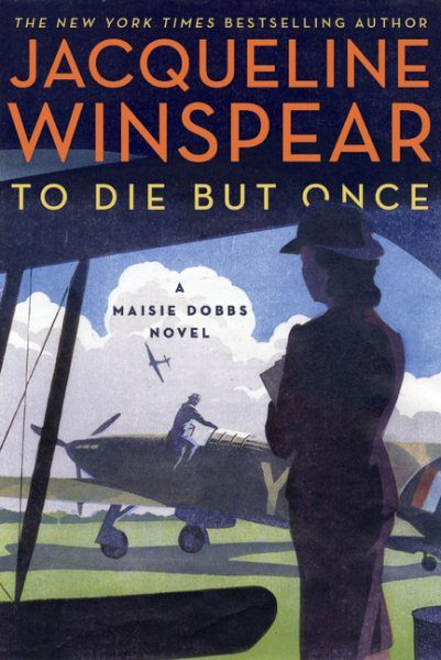 To Die But Once by Jacqueline Winspear (Hardcover)