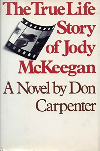The True Life Story of Jody McKeegan by Don Carpenter
