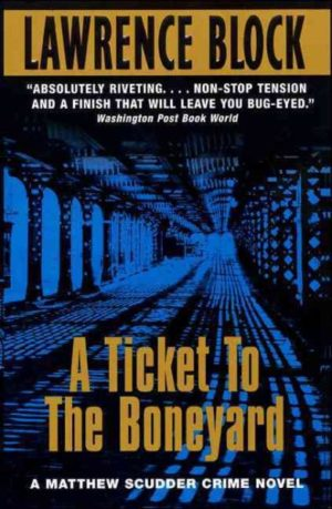 A Ticket to the Bone Yard by Lawrence Block