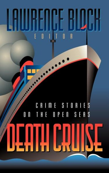 Death Cruise: Crime Stories on the Open Seas by Lawrence Block (Hardcover)