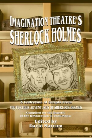 Imagination Theatre's Sherlock Holmes Hardback edited by David Marcum (Hardcover)