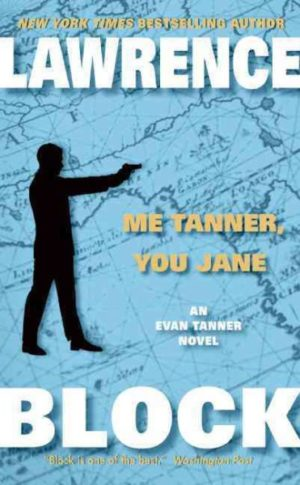 Me Tanner, You Jane by Lawrence Block