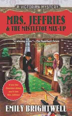 Mrs. Jeffries and the Mistletoe Mix-up by Emily Brightwell
