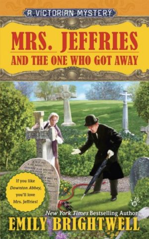 Mrs. Jeffries and the One Who Got Away by Emily Brightwell