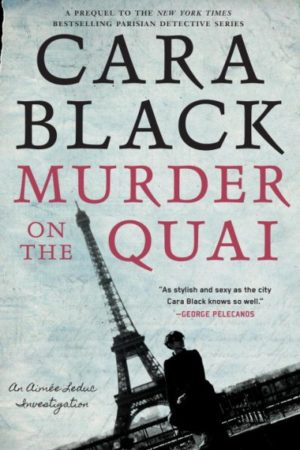 Murder on the Quai by Cara Black (Hardcover)