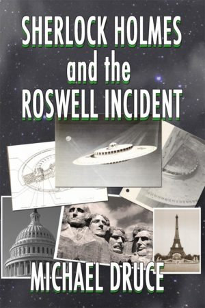 Sherlock Holmes and The Roswell Incident by Michael Druce