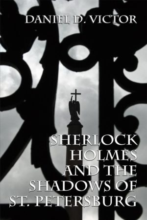 Sherlock Holmes and The Shadows of St Petersburg by Daniel D. Victor (Paperback)