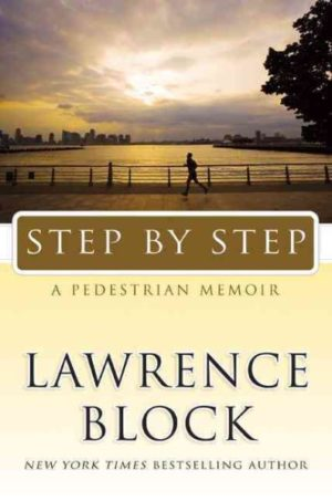 Step by Step: A Pedestrian Memoir by Lawrence Block (Hardcover)