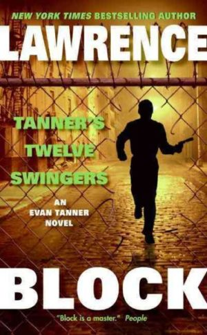 Tanner's Twelve Swingers by Lawrence Block