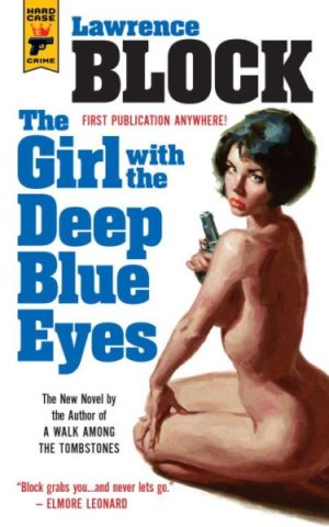 The Girl With the Deep Blue Eyes by Lawrence Block (Hardcover)