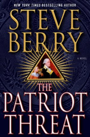 The Patriot Threat by Steve Berry (Hardcover)
