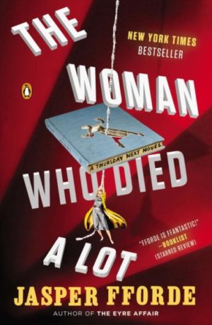 The Woman Who Died a Lot: A Thursday Next Novel by Jasper Fforde (paperback)