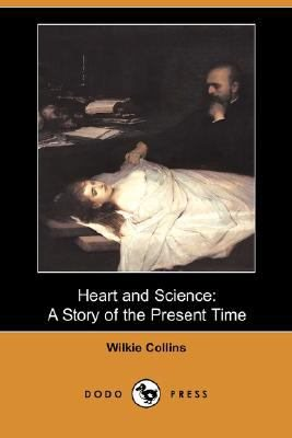 Heart and Science: A Story of the Present Time by Wilkie Collins