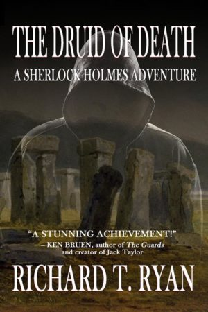 The Druid of Death – A Sherlock Holmes Adventure Richard T. Ryan (Hardcover)