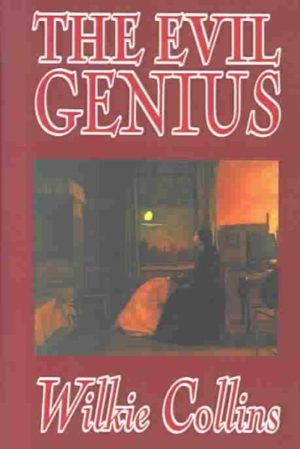 The Evil Genius by Wilkie Collins (Hardcover)