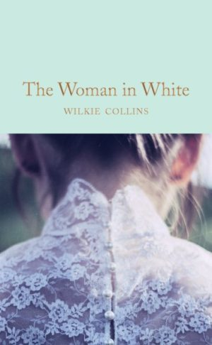 The Woman in White by Wilkie Collins (Hardcover)