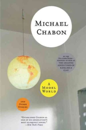 A Model World and Other Stories by Michael Chabon (paperback)