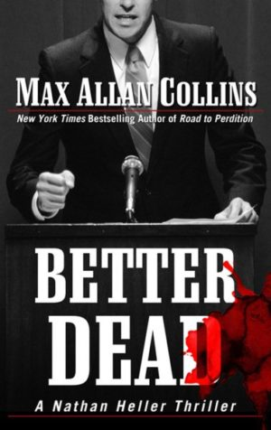 Better Dead by Max Allan Collins (hardcover) (large print)