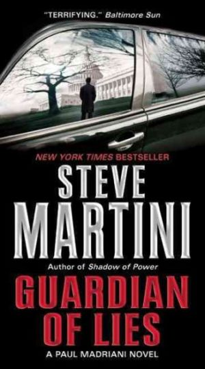 Guardian of Lies: A Paul Madriani Novel by Steve Martini