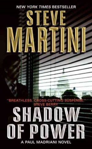 Shadow of Power: Paul Madriani Novel by Steve Martini