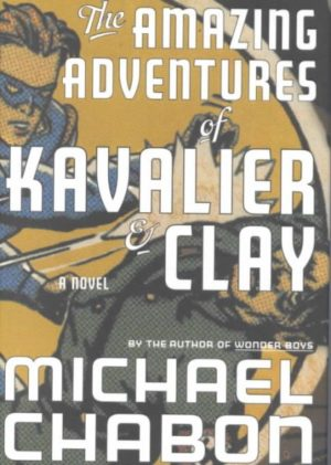 The Amazing Adventures of Kavalier & Clay by Michael Chabon (hardcover)