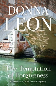 The Temptation of Forgiveness by Donna Leon (Hardcover)