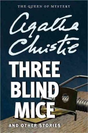 Three Blind Mice and Other Stories by Agatha Christie (paperback)