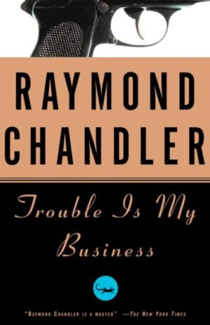 Trouble Is My Business by Raymond Chandler (paperback)
