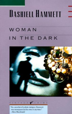 Woman in the Dark: A Novel of Dangerous Romance by Dashiell Hammett (paperback)