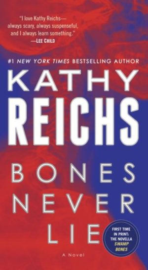 Bones Never Lie by Kathy Reichs