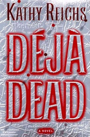 Deja Dead by Kathy Reichs (Hardcover)