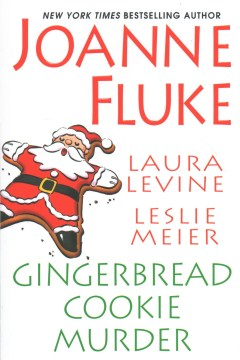 Gingerbread Cookie Murder by Leslie Meier, Laura Levine, and Joanne Fluke