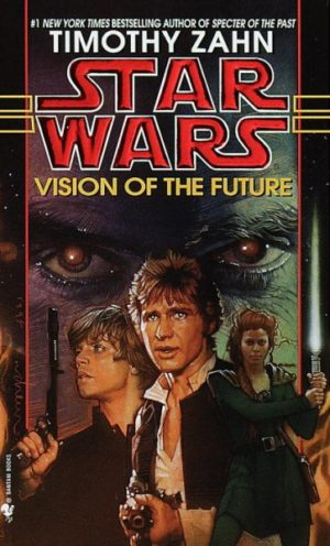 Star Wars: Vision of the Future by Timothy Zahn