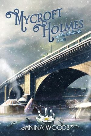 Mycroft Holmes and The Edinburgh Affair by Janina Woods