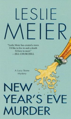 New Year's Eve Murder: A Lucy Stone Mystery by Leslie Meier