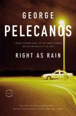 Right As Rain: A Novel by George Pelecanos