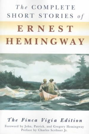 The Complete Short Stories of Ernest Hemingway: The Finca Vigia Edition by Ernest Hemingway (Paperback)