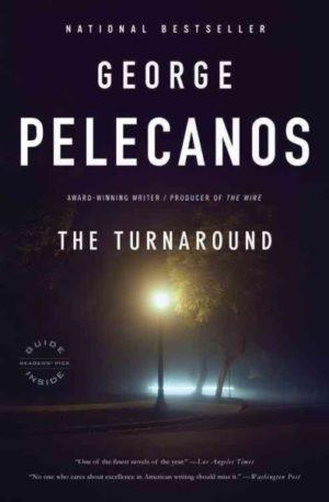 The Turnaround: A Novel by George Pelecanos