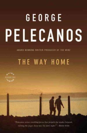 The Way Home: A Novel by George Pelecanos