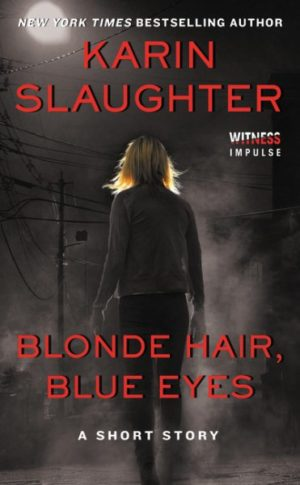 Blonde Hair, Blue Eyes: A Short Story by Karin Slaughter