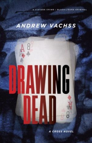 Drawing Dead by Andrew H. Vachss