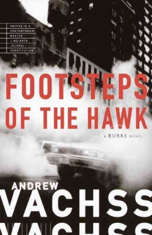 Footsteps of the Hawk by Andrew H. Vachss