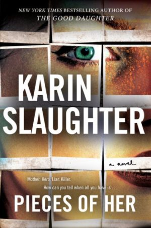 Pieces of Her by Karin Slaughter (Hardcover)