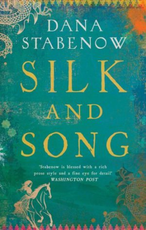 Silk and Song by Dana Stabenow (Hardcover)