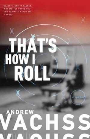 That's How I Roll by Andrew H. Vachss